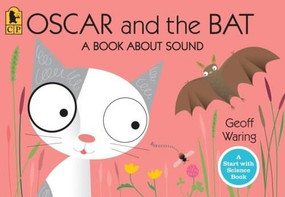 Oscar and the Bat (A Book About Sound) by Geoff Waring, Geoff Waring, 9780763645137