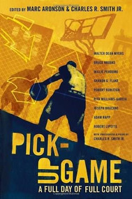 Pick-Up Game (A Full Day of Full Court) by Marc Aronson, Charles R. Smith Jr., Charles R. Smith Jr., Various, 9780763645625