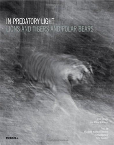 In Predatory Light (Lions and Tigers and Polar Bears) by Cyril Christo, Marie Wilkinson, 9781858946108