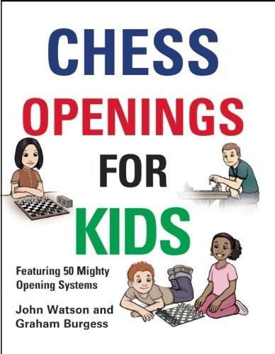 Chess Openings for Kids by John Watson, Graham Burgess, 9781906454265