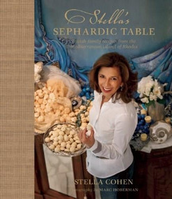 Stella's Sephardic Table (Jewish family recipes from the Mediterranean island of Rhodes) by Stella Cohen, Marc Hoberman, 9781919939674