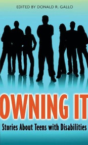 Owning It (Stories About Teens with Disabilities) by Donald R. Gallo, 9780763646615