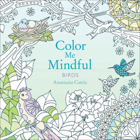 Color Me Mindful: Birds by Anastasia Catris, 9781501130885