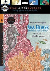 Sea Horse with Audio, Peggable (The Shyest Fish in the Sea: Read, Listen, & Wonder) by Chris Butterworth, John Lawrence, 9780763648688