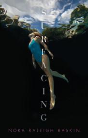 Surfacing by Nora Raleigh Baskin, 9780763649081