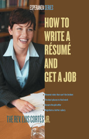 How to Write a Resume and Get a Job by Luis Cortes, 9780743287920