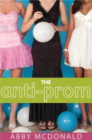 The Anti-Prom by Abby McDonald, 9780763649562