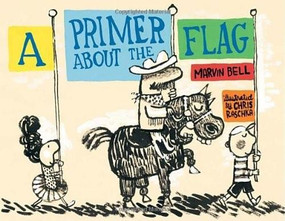 A Primer About the Flag by Marvin Bell, Chris Raschka, 9780763649913