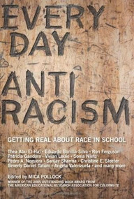 Everyday Antiracism (Getting Real About Race in School) by Mica Pollock, 9781595580542
