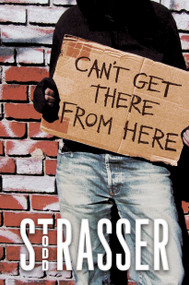 Can't Get There from Here - 9781442433571 by Todd Strasser, 9781442433571