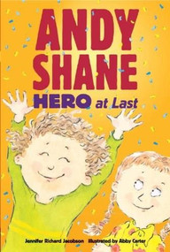 Andy Shane, Hero at Last - 9780763652937 by Jennifer Richard Jacobson, Abby Carter, 9780763652937