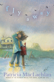 Fly Away by Patricia MacLachlan, 9781442460096