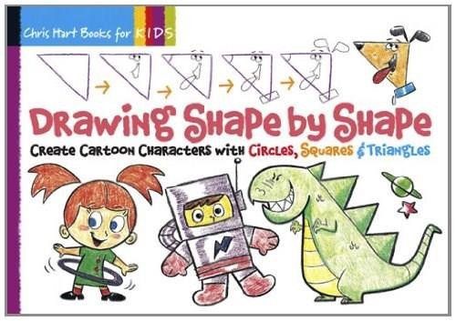 Drawing Shape by Shape (Create Cartoon Characters with Circles, Squares & Triangles) by Christopher Hart, Christopher Hart, 9781936096411
