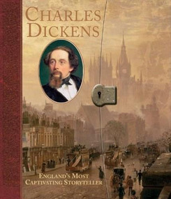 Charles Dickens (England's Most Captivating Storyteller) by Catherine Wells-Cole, Various, 9780763655679