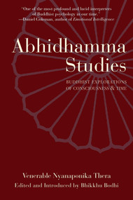 Abhidhamma Studies (Buddhist Explorations of Consciousness and Time) by Nyanaponika, Bodhi, 9780861711352