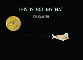 This Is Not My Hat by Jon Klassen, Jon Klassen, 9780763655990