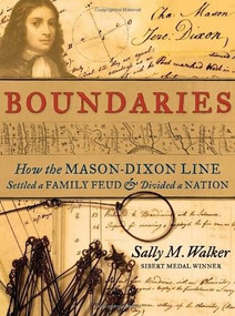 Boundaries (How the Mason-Dixon Line Settled a Family Feud and Divided a Nation) by Sally M. Walker, 9780763656126