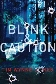 Blink & Caution - 9780763656973 by Tim Wynne-Jones, 9780763656973