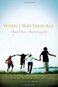 When I Was Your Age: Volumes I and II (Original Stories About Growing Up) by Amy Ehrlich, 9780763658922