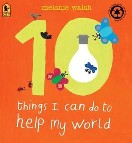 10 Things I Can Do to Help My World by Melanie Walsh, Melanie Walsh, 9780763659196