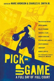 Pick-Up Game (A Full Day of Full Court) - 9780763660680 by Marc Aronson, Charles R. Smith Jr., Charles R. Smith Jr., Various, 9780763660680