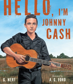 Hello, I'm Johnny Cash by G. Neri, A.G. Ford, 9780763662455