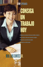 Consiga un trabajo hoy (How to Write a Resume and Get a Job) by Luis Cortes, 9780743288071