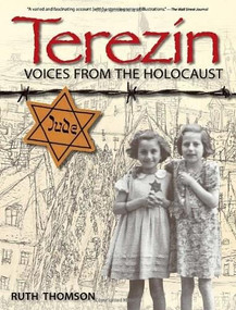 Terezin (Voices from the Holocaust) by Ruth Thomson, 9780763664664