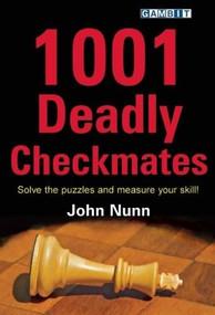 1001 Deadly Checkmates by John Nunn, 9781906454258