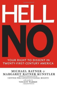 Hell No (Your Right to Dissent in 21st-Century America) by Michael Ratner, Margaret Ratner Kunstler, 9781595585400