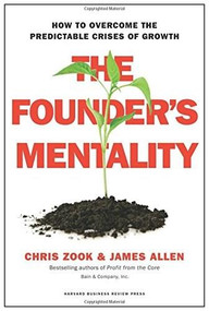 The Founder's Mentality (How to Overcome the Predictable Crises of Growth) by Chris Zook, James Allen, 9781633691162