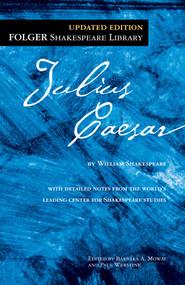 Julius Caesar - 9781439196717 by William Shakespeare, Dr. Barbara A. Mowat, Paul Werstine, 9781439196717