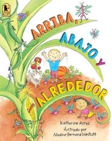 Arriba, Abajo y Alrededor by Katherine Ayres, Nadine Bernard Westcott, 9780763670566