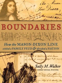 Boundaries (How the Mason-Dixon Line Settled a Family Feud and Divided a Nation) - 9780763673314 by Sally M. Walker, 9780763673314