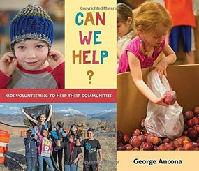 Can We Help? (Kids Volunteering to Help Their Communities) by George Ancona, George Ancona, 9780763673673