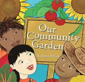 Our Community Garden by Barbara Pollak, 9781582701097