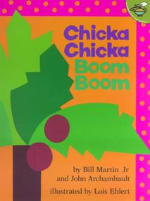 Chicka Chicka Boom Boom - 9780689835681 by Bill Martin, John Archambault, Lois Ehlert, 9780689835681