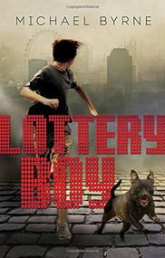 Lottery Boy by Michael Byrne, 9780763679965
