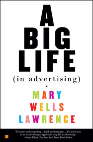 A Big Life In Advertising by Mary Lawrence, 9780743245869