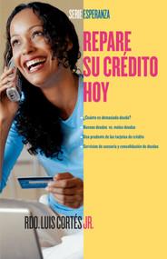 Repare su crédito ahora (How to Fix Your Credit) by Luis Cortes, Karin Price Mueller, 9780743288064