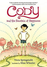 Cody and the Fountain of Happiness - 9780763687533 by Tricia Springstubb, Eliza Wheeler, 9780763687533