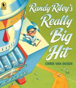 Randy Riley's Really Big Hit - 9780763687748 by Chris Van Dusen, Chris Van Dusen, 9780763687748