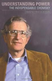 Understanding Power (The Indispensible Chomsky) by Noam Chomsky, John Schoeffel, 9781565847033