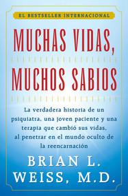Muchas Vidas, Muchos Sabios (Many Lives, Many Masters) ((Many Lives, Many Masters)) by Brian L. Weiss, 9780684815527