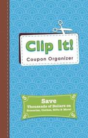 Clip It Coupon Organizer by Alex A. Lluch, 9781613510766