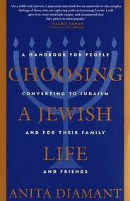 Choosing a Jewish Life, Revised and Updated (A Handbook for People Converting to Judaism and for Their Family and Friends) by Anita Diamant, 9780805210958