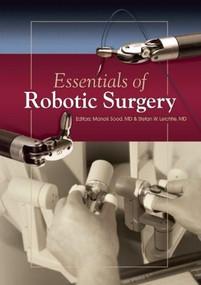 Essentials of Robotic Surgery by Manak Sood, Stefan W. Leichtle, 9781938170126