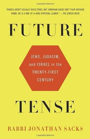 Future Tense (Jews, Judaism, and Israel in the Twenty-first Century) by Jonathan Sacks, 9780805212297