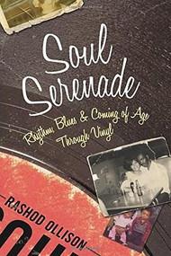 Soul Serenade (Rhythm, Blues & Coming of Age Through Vinyl) by Rashod Ollison, 9780807057520