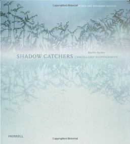 Shadow Catchers: Camera-less Photography by Martin Barnes, 9781858945927
